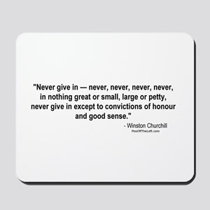Winston Churchill: Never give in Mousepad
