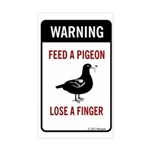 Feed A Pigeon Loose... Sticker (Rectangle)