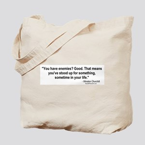 Churchill: You have enemies? Tote Bag