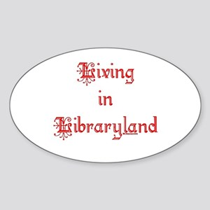 Living in Libraryland Oval Sticker