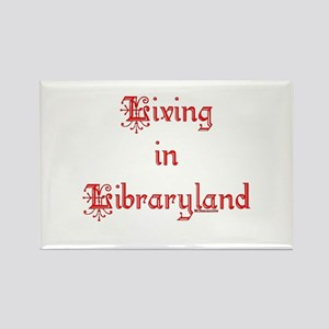 Living in Libraryland Rectangle Magnet