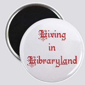 Living in Libraryland Magnet