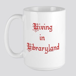 Living in Libraryland Large Mug