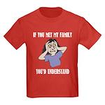 If You Met My Family Kids Dark T-Shirt