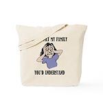 If You Met My Family Tote Bag