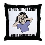 If You Met My Family Throw Pillow