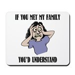 If You Met My Family Mousepad