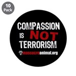 "COMPASSION IS NOT TERRORISM - 3.5"" Button (10 pack"