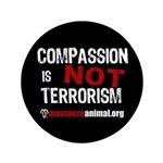 "COMPASSION IS NOT TERRORISM - 3.5"" Button"