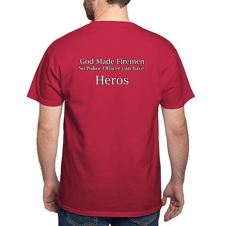 God Made Firemen so Police Of Dark T-Shirt