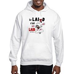 Le Lait c'est laid - Hoodie Sweatshirt