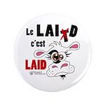 """Le Lait c'est laid - 3.5"""" Button"""