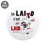 """Le Lait c'est laid - 3.5"""" Button (10 pack)"""