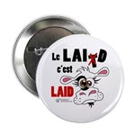 """Le Lait c'est laid - 2.25"""" Button"""