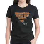 Only A Drill Women's Dark T-Shirt