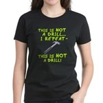 Not A Drill Women's Dark T-Shirt