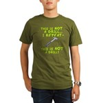 Not A Drill Organic Men's T-Shirt (dark)