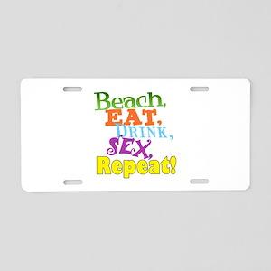 Beach, Eat, Drink, Sex, Repeat! Aluminum License P