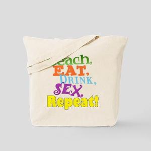 Beach, Eat, Drink, Sex, Repeat! Tote Bag