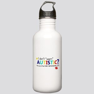 "Don't ""Seem"" Autistic? (Self) Stainless Water Bott"