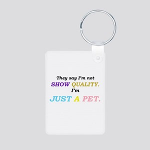 """I'm just a pet"" Aluminum Photo Keychain"