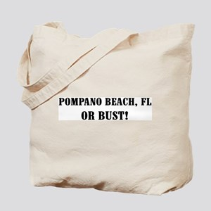 Pompano Beach or Bust! Tote Bag