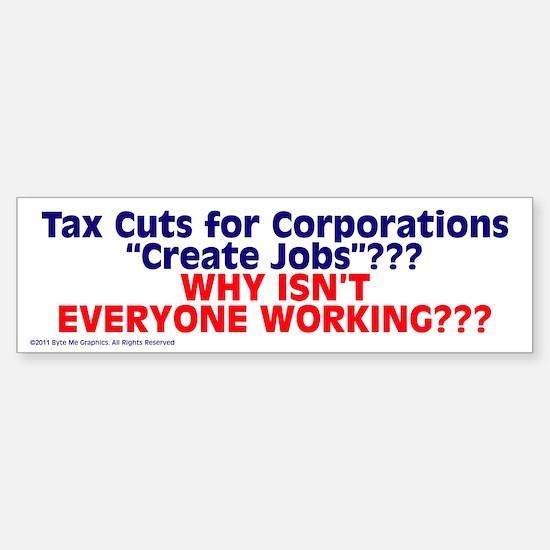 $4.99 Tax Cuts for Corporations BumperBumper Bumper Sticker