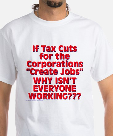 $19.99 Tax Cuts for Corporations White T