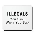 Illegals Spoil America! Mousepad