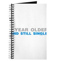 1 Year Older And Still Single Journal