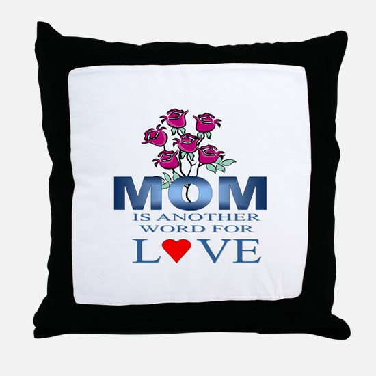 Mom is Another Word for Love Throw Pillow