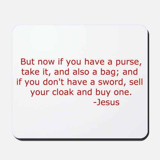 """Luke 22:36 """"Sell your cloak and buy a sword"""" Mouse"""