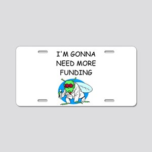 Medical research joke Aluminum License Plate