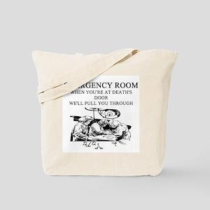 emergency room joke Tote Bag