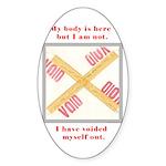 My Body Is Here Sticker (Oval)