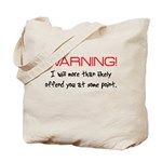 Warning Offend Tote Bag