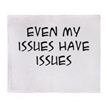 My Issues Throw Blanket