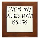 My Issues Framed Tile