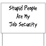 Job Security Yard Sign