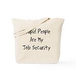 Job Security Tote Bag
