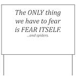 Fear Itself Yard Sign