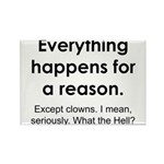 Everything Reason Rectangle Magnet