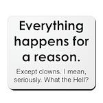 Everything Reason Mousepad