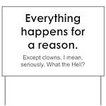 Everything Reason Yard Sign