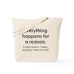 Everything Reason Tote Bag
