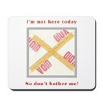 I'm not here Mousepad