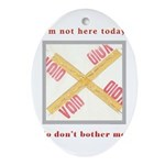 I'm not here Ornament (Oval)