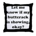 Buttcrack Showing Throw Pillow