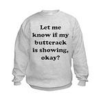 Buttcrack Showing Kids Sweatshirt