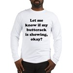 Buttcrack Showing Long Sleeve T-Shirt
